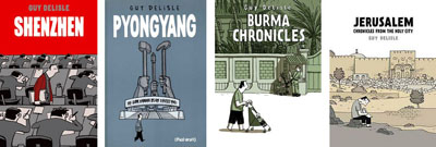 Guy Delisle: Shenzhen, Pyongyang, Burma Chronicles, Jerusalem: Chronicles of the Holy City