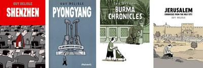 Guy Delisle: Shenzhen, Pyongyang, Burma Chronicles, Jerusalem: Chronicles of the Holy City